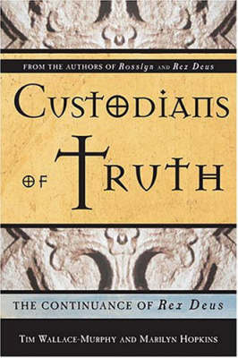 Custodians of the Truth: The Continuance of Rex Deus (Paperback)