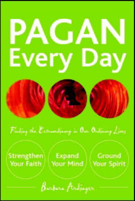 Pagan Every Day: Finding the Extraordinary in Our Ordinary Lives (Paperback)