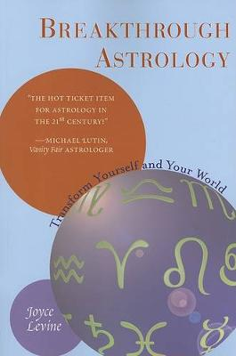 Breakthrough Astrology: Transform Yourself and Your World (Paperback)