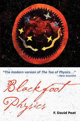 Blackfoot Physics: A Journey into the Native American Universe (Paperback)