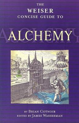 The Weiser Concise Guide to Alchemy (Paperback)