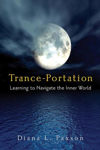 Trance-Portation: Learning to Navigate the Inner World (Paperback)