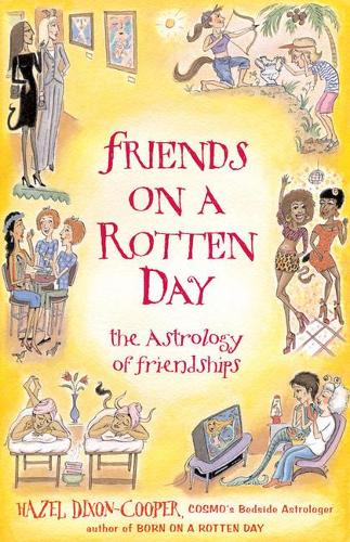 Friends on a Rotten Day: The Astrology of Friendships (Paperback)
