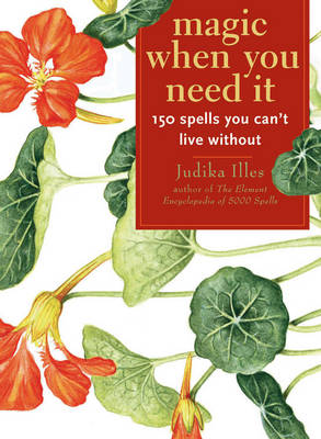 Magic When You Need it: 150 Spells You Can't Live without (Paperback)