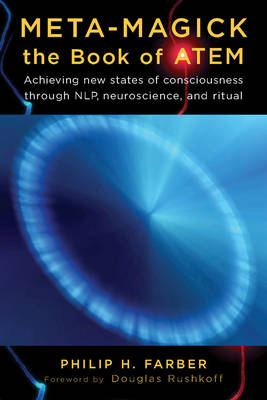 Meta-Magick: Book of Atem: Achieving New States of Consciousness Through NLP, Neuroscience and Ritual (Paperback)