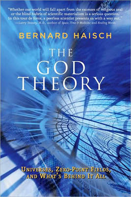 God Theory: Universes, Zero-Point Fileds, and What's Behind it All (Paperback)