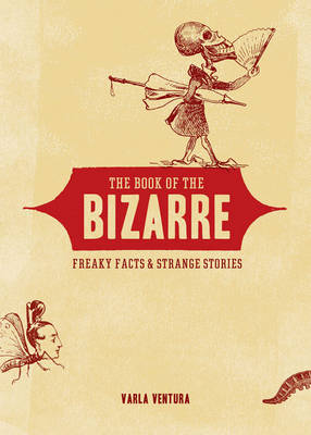 Book of the Bizarre: Freaky Facts & Strange Stories (Paperback)