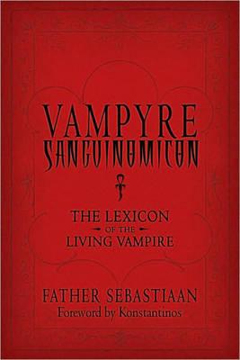 Vampyre Sanguinomicon: The Lexicon of the Living Vampire (Paperback)