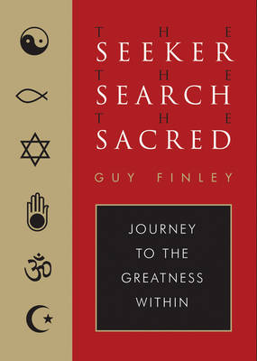 Seeker, the Search, the Sacred: Journey to the Greatness within (Paperback)