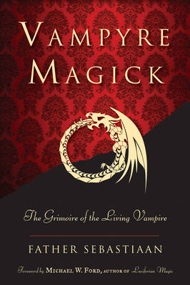 Vampyre Magick: The Grimoire of the Living Vampire (Paperback)