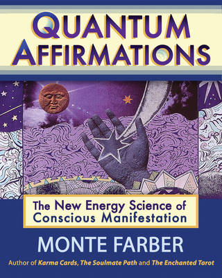 Quantum Affirmations: The New Energy Science of Conscious Manifestation (Paperback)