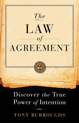 Law of Agreement: Discover the True Power of Intention (Paperback)