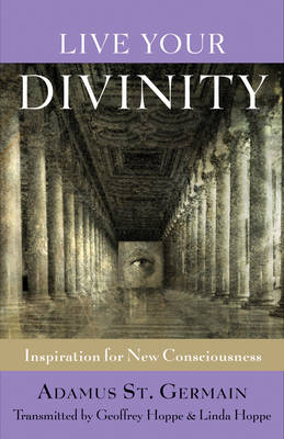 Live Your Divinity: Inspiration for New Consciousness (Paperback)