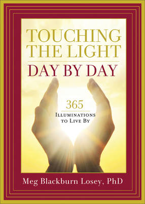 Touching the Light, Day by Day: 365 Illuminations to Live by (Paperback)