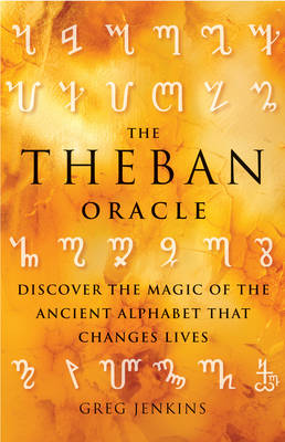 Theban Oracle: Discover the Magic of the Ancient Alphabet That Changes Lives (Paperback)