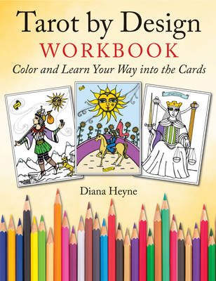 Tarot by Design Workbook: Color and Learn Your Way into the Cards (Paperback)