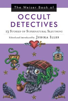 The Wesier Book of Occult Detectives: 13 Stories of Supernatural Sleuthing (Paperback)
