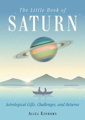 The Little Book of Saturn: Astrological Gifts, Challenges, and Returns (Paperback)