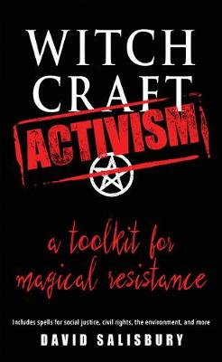 Witchcraft Activism: A Toolkit for Magical Resistance (Paperback)