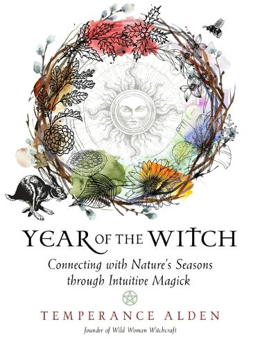 Year of the Witch: Connecting with Nature's Seasons Through Intuitive Magick (Paperback)