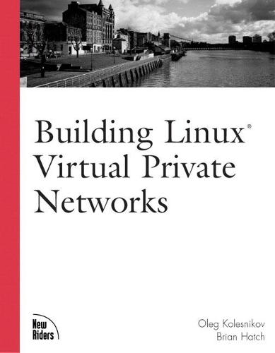 Building Linux Virtual Private Networks (VPNs) (Paperback)