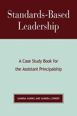 Standards-Based Leadership: A Case Study Book for the Assistant Principalship (Paperback)