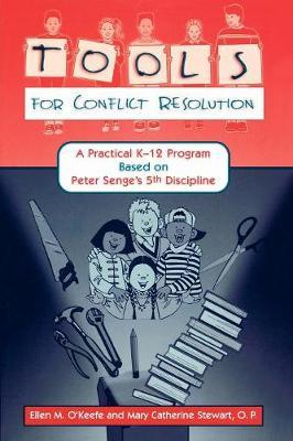 Tools for Conflict Resolution: A Practical K-12 Program Based on Peter Senge's 5th Discipline (Paperback)