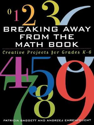 Breaking Away from the Math Book: Creative Projects for Grades K-6 (Paperback)