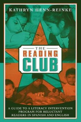 The Reading Club: A Guide to a Literacy Intervention Program for Reluctant Readers in Spanish and English (Paperback)