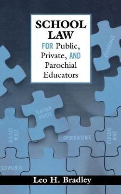 School Law for Public, Private, and Parochial Educators (Hardback)