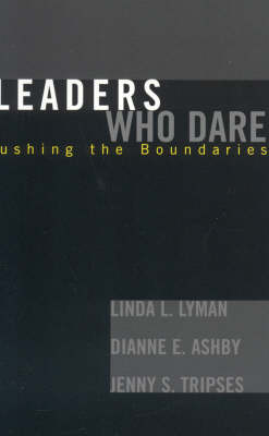 Leaders Who Dare: Pushing the Boundaries (Paperback)