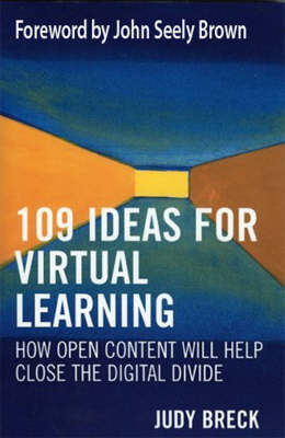 109 Ideas for Virtual Learning: How Open Content Will Help Close the Digital Divide - Digital Learning Series 3 (Paperback)