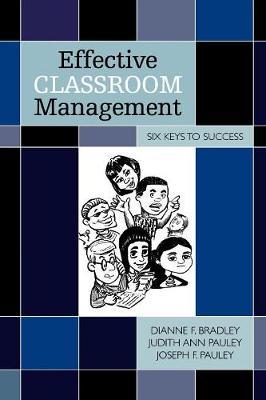 Effective Classroom Management: Six Keys to Success (Paperback)