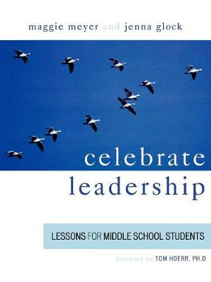 Celebrate Leadership: Lessons for Middle School Students (Paperback)