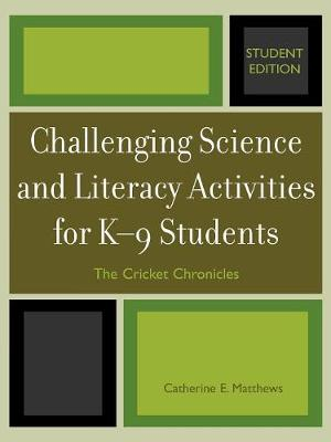 Challenging Science and Literacy Activities for K-9 Students - The Cricket Chronicles (Paperback)