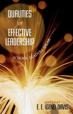 Qualities for Effective Leadership: School Leaders Speak (Paperback)
