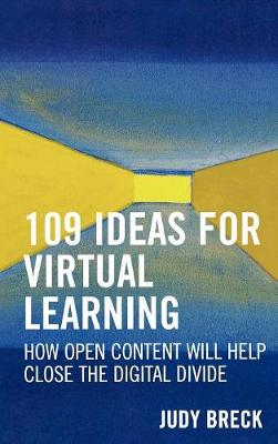 109 Ideas for Virtual Learning: How Open Content Will Help Close the Digital Divide - Digital Learning Series 3 (Hardback)