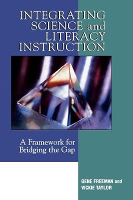 Integrating Science and Literacy Instruction: A Framework for Bridging the Gap (Paperback)