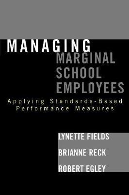 Managing Marginal School Employees: Applying Standards-Based Performance Measures (Paperback)