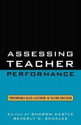 Assessing Teacher Performance: Performance-based Assessment in Teacher Education (Paperback)