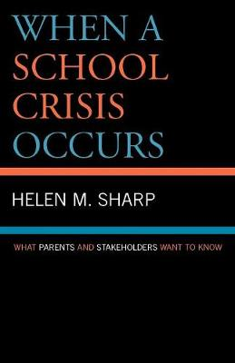 When a School Crisis Occurs: What Parents and Stakeholders Want to Know (Paperback)