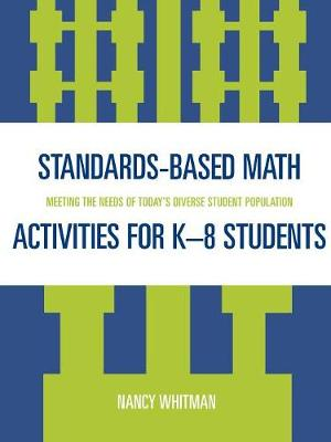 Standards-Based Math Activities for K-8 Students: Meeting the Needs of Today's Diverse Student Population (Paperback)