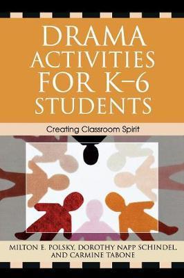 Drama Activities for K-6 Students: Creating Classroom Spirit (Paperback)
