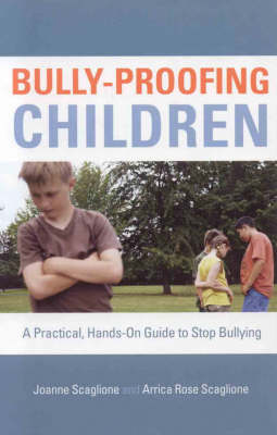 Bully-Proofing Children: A Practical, Hands-On Guide to Stop Bullying (Hardback)