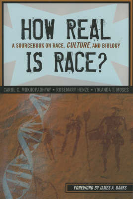 How Real is Race?: A Sourcebook on Race, Culture and Biology (Paperback)