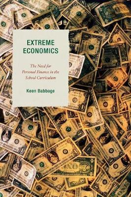 Extreme Economics: The Need for Personal Finance in the School Curriculum (Paperback)