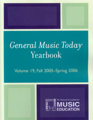 General Music Today Yearbook: General Music Today Yearbook Fall 2005-Spring 2006 v. 19 - General Music Today Yearbook 19 (Paperback)