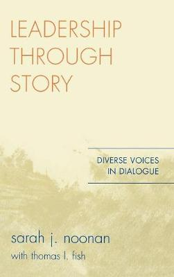 Leadership through Story: Diverse Voices in Dialogue (Hardback)