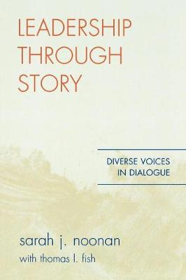 Leadership through Story: Diverse Voices in Dialogue (Paperback)
