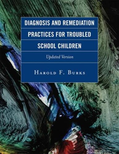 Diagnosis and Remediation Practices for Troubled School Children (Hardback)